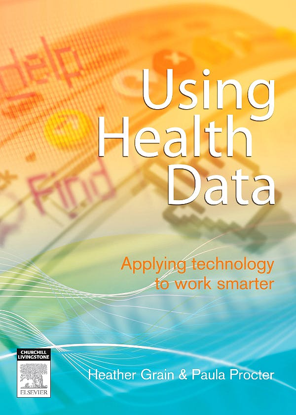 Portada del libro 9780729538893 Using Health Data. Applying Technology to Work Smarter