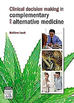 Portada del libro 9780729539333 Clinical Decision Making in Complementary & Alternative Medicine