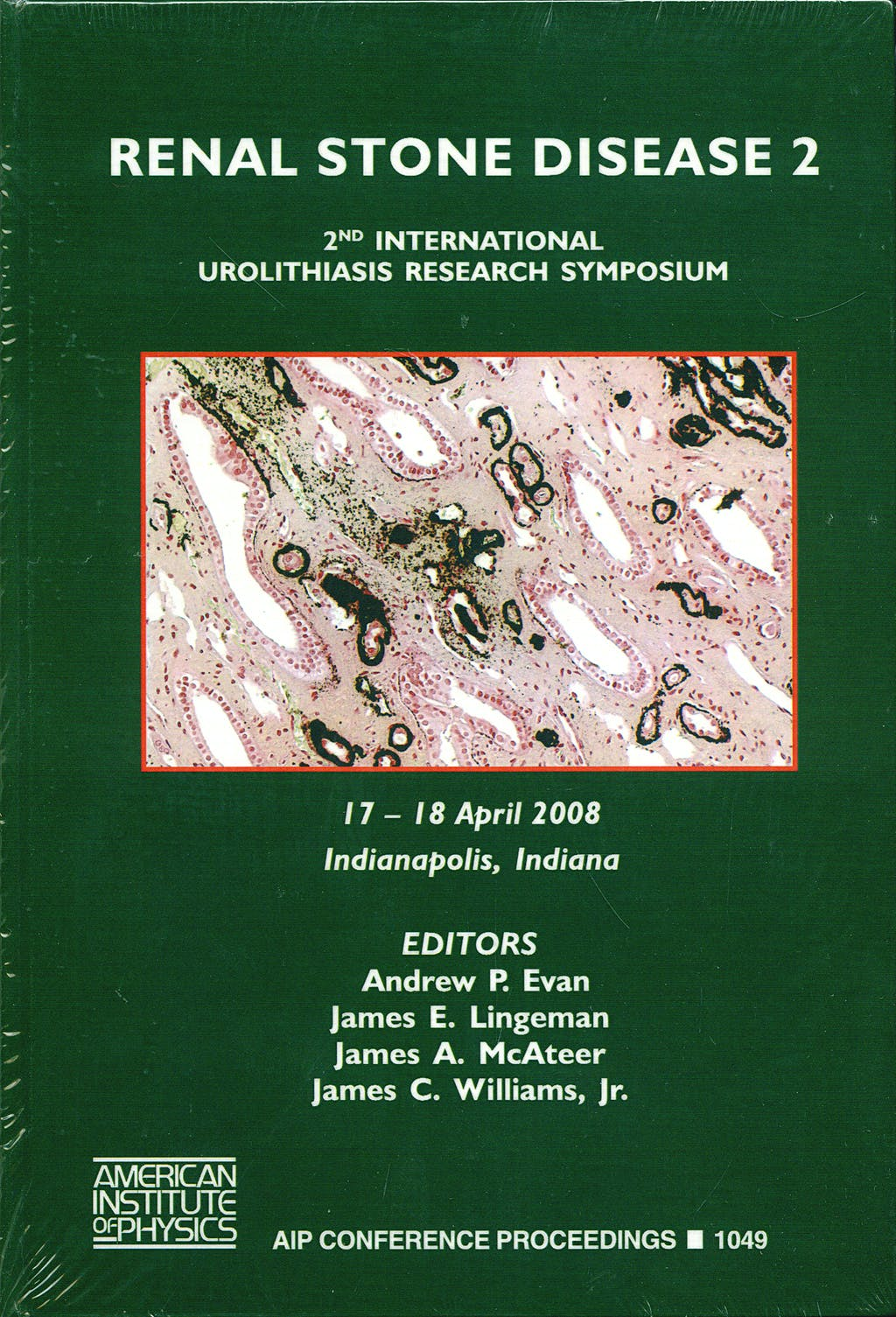 Portada del libro 9780735405776 Renal Stone Disease 2. 2nd International Urolithiasis Research Symposium, 17-18 April 2008, Indianapolis, Indiana (Aip Conference Proceedings, 1049)