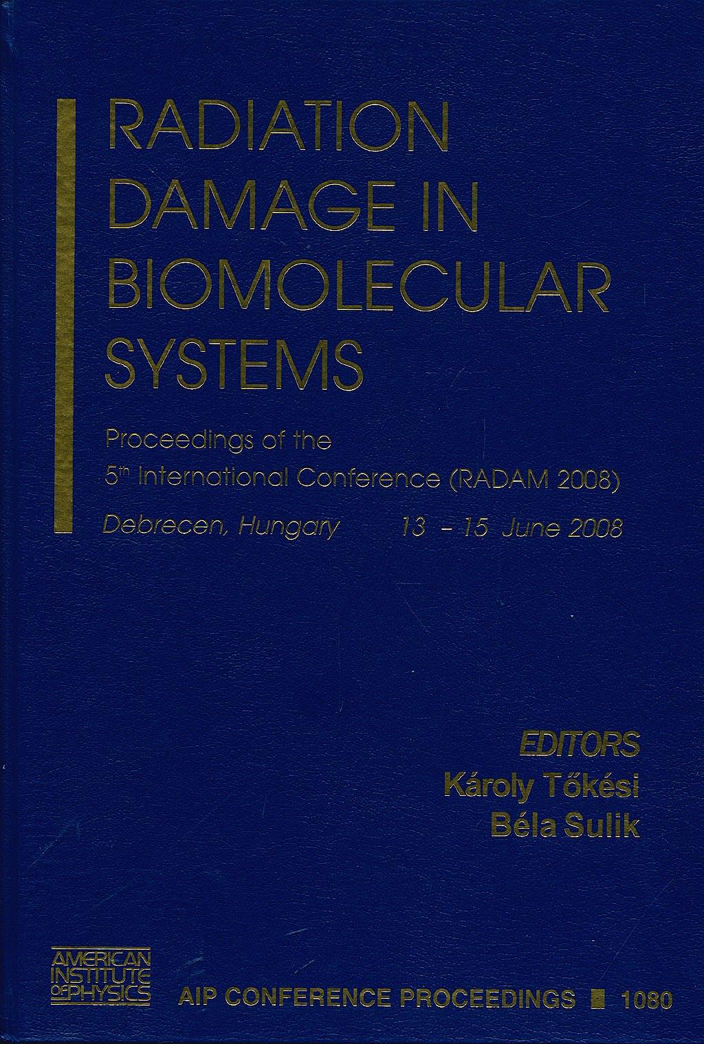 Portada del libro 9780735406117 Radiation Damage in Biomolecular Systems. Proceedings of the 5th International Conference (Radam 2008)