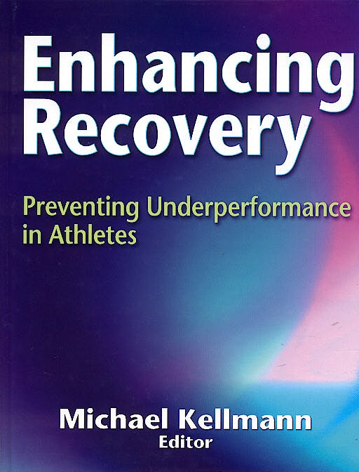 Portada del libro 9780736034005 Enhancing Recovery. Preventing Underperfomance in Athletes