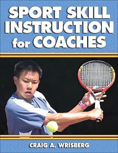 Portada del libro 9780736039871 Sport Skill Instruction for Coaches