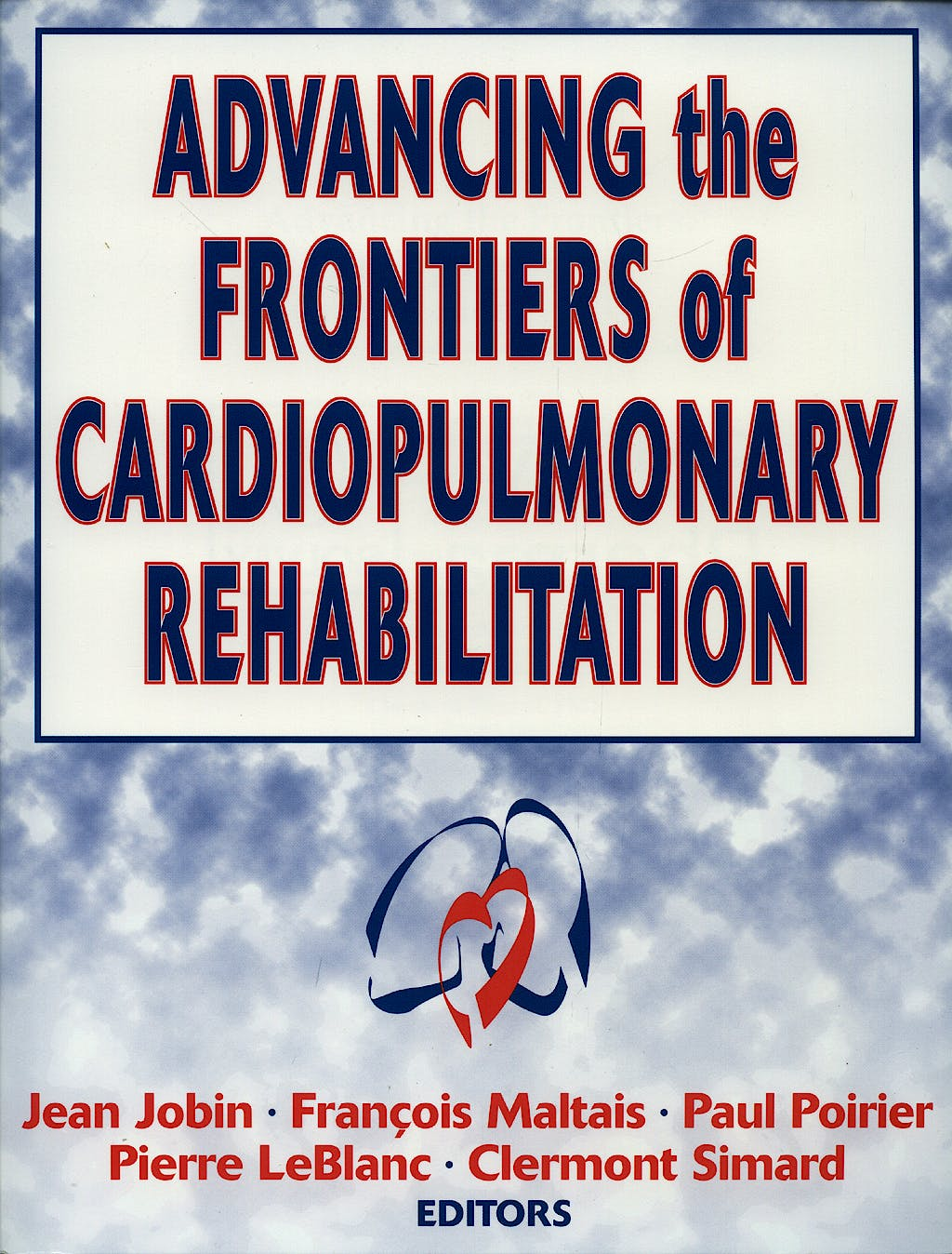 Portada del libro 9780736042161 Advancing the Frontiers of Cardiopulmonary Rehabilitation