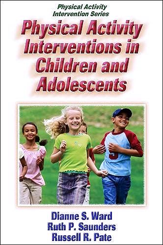 Portada del libro 9780736051323 Physical Activity Interventions in Children and Adolescents