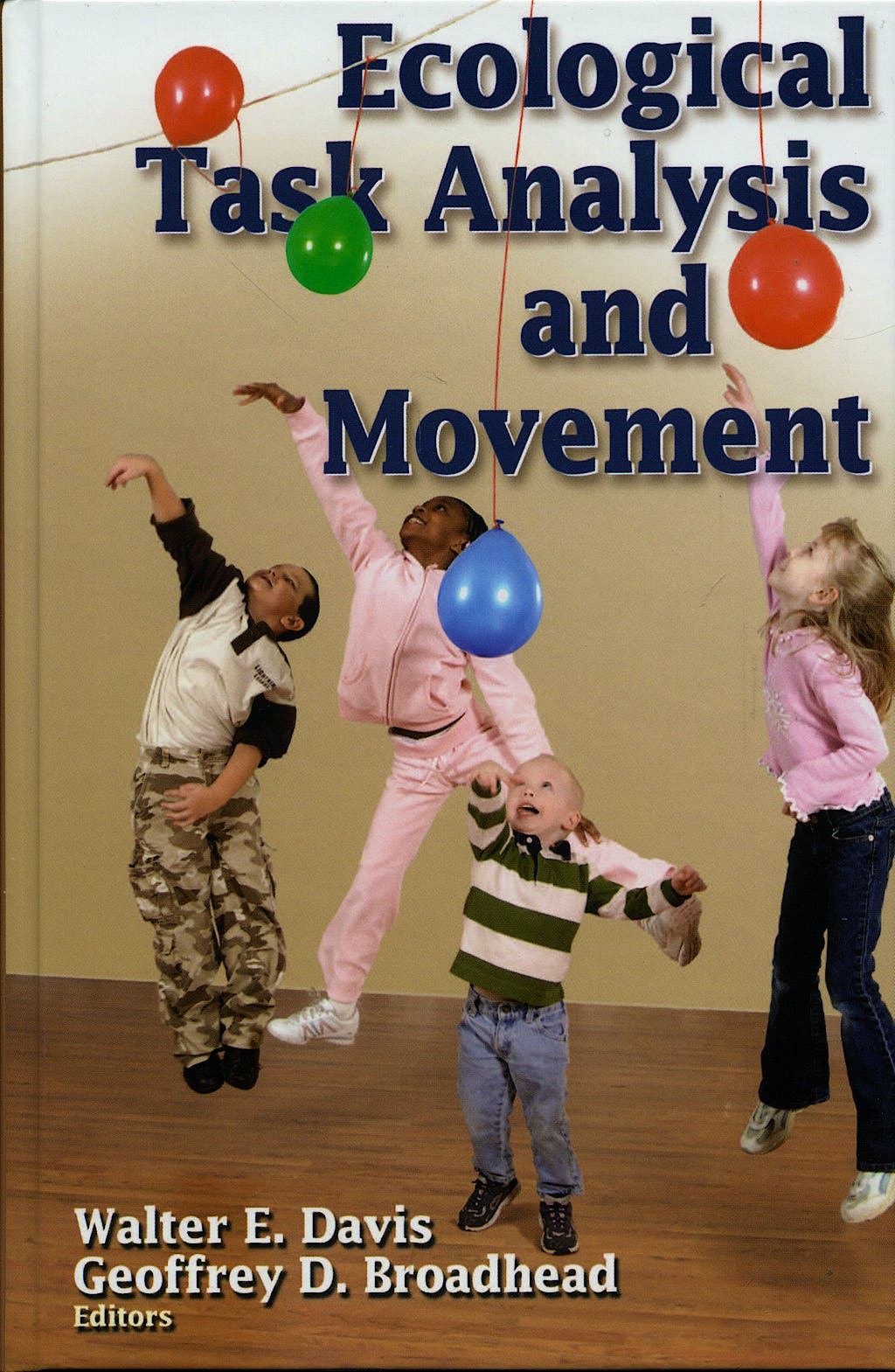 Portada del libro 9780736051859 Ecological Task Analysis and Movement