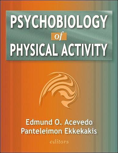 Portada del libro 9780736055369 Psychobiology of Physical Activity
