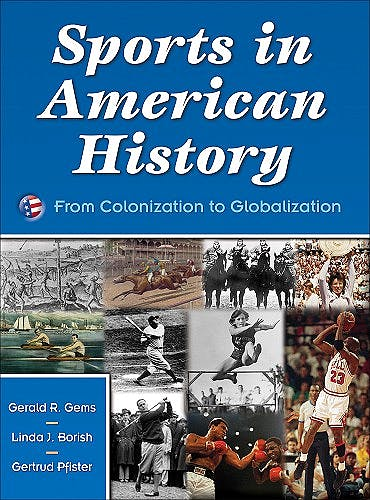 Portada del libro 9780736056212 Sports in American History - from Colonization to Globalization