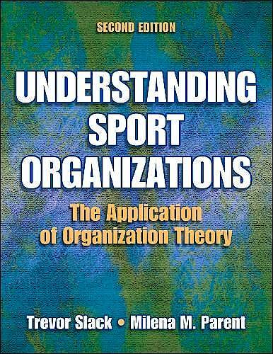Portada del libro 9780736056397 Understanding Sport Organizations: The Application of Organization Theory