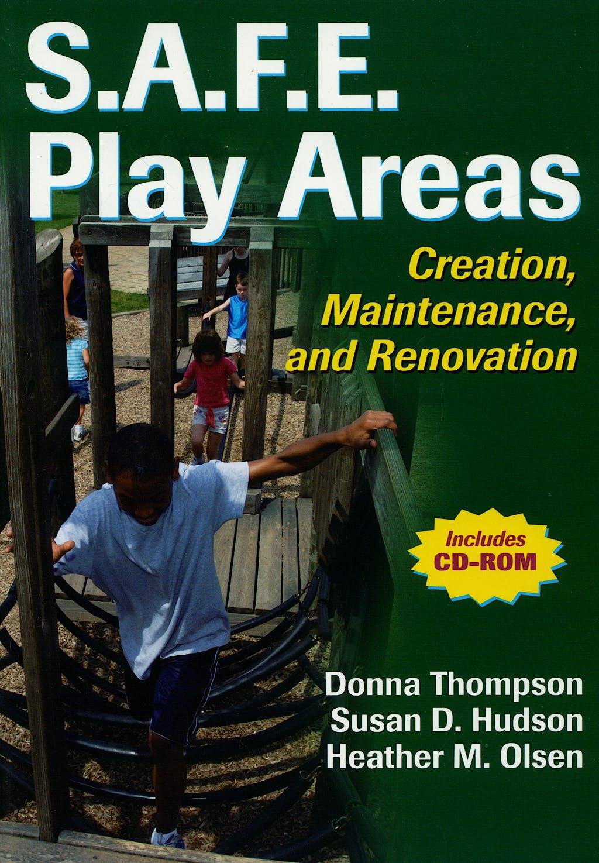 Portada del libro 9780736060035 s.a.f.e. Play Areas: Creation, Maintenance and Renovation + Cd