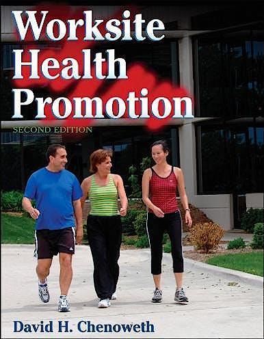 Portada del libro 9780736060417 Worksite Health Promotion-2nd Edition