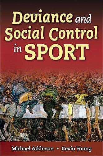 Portada del libro 9780736060424 Deviance and Social Control in Sport