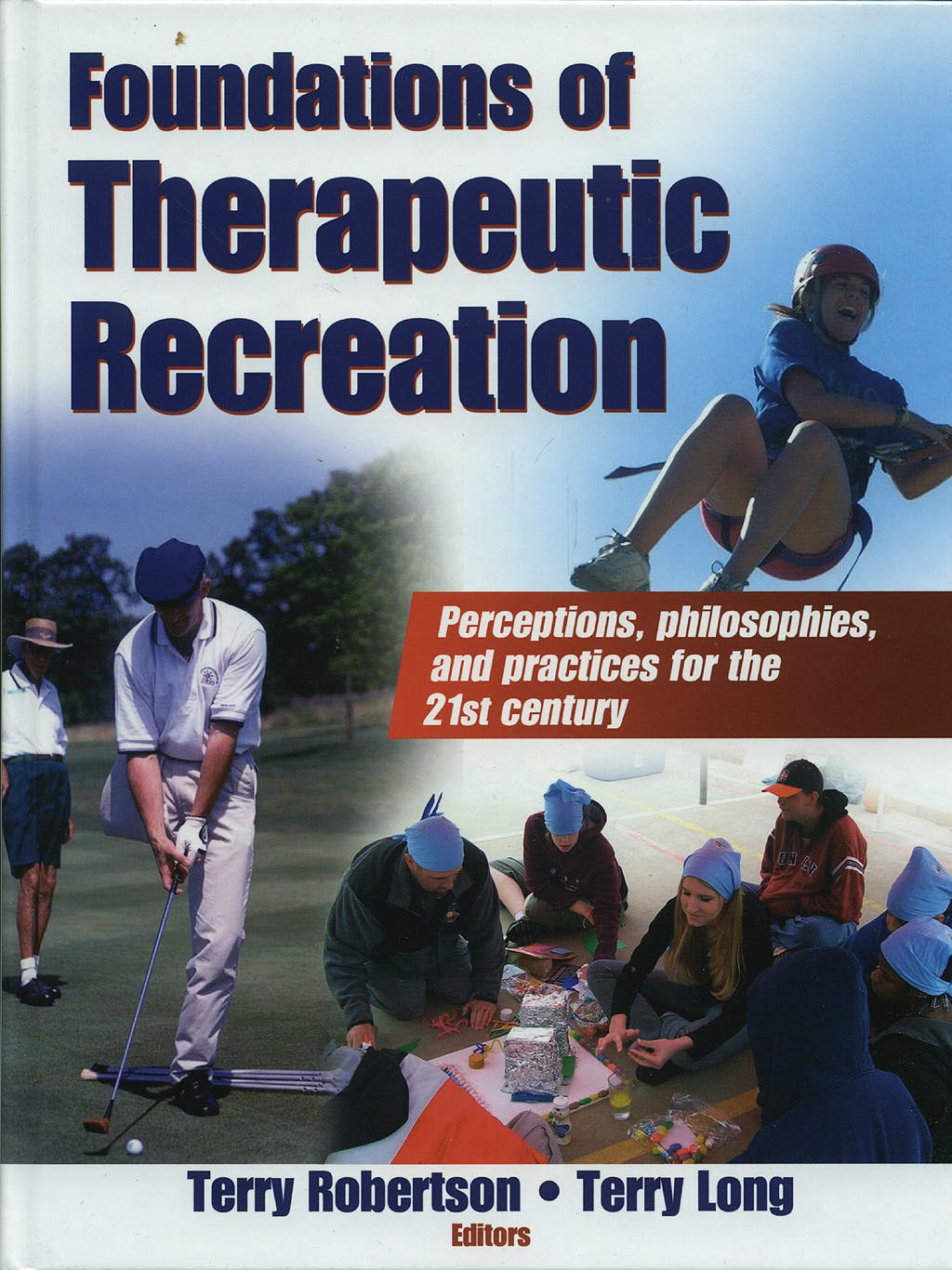 Portada del libro 9780736062091 Foundations of Therapeutic Recreation. Perceptions, Philosophies, and Practices for the 21st Century