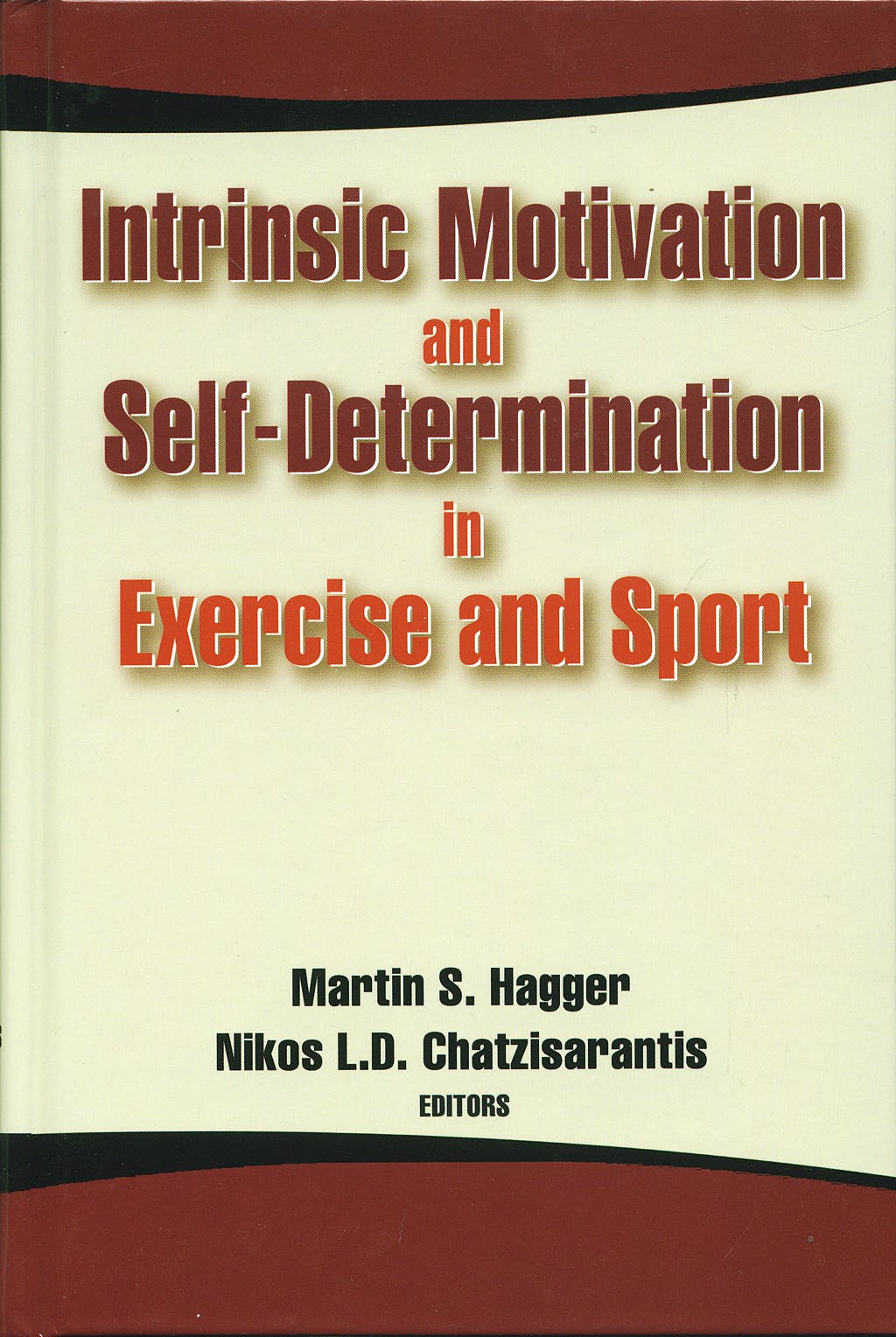 Portada del libro 9780736062503 Intrinsic Motivation and Self-Determination in Exercise and Sport