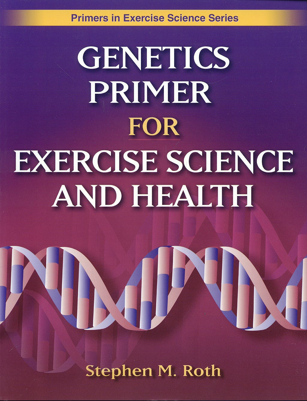 Portada del libro 9780736063432 Genetics Primer for Exercise Science and Health