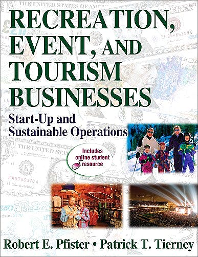 Portada del libro 9780736063531 Recreation, Event, and Tourism Businesses. Start-up and Sustainable Operations