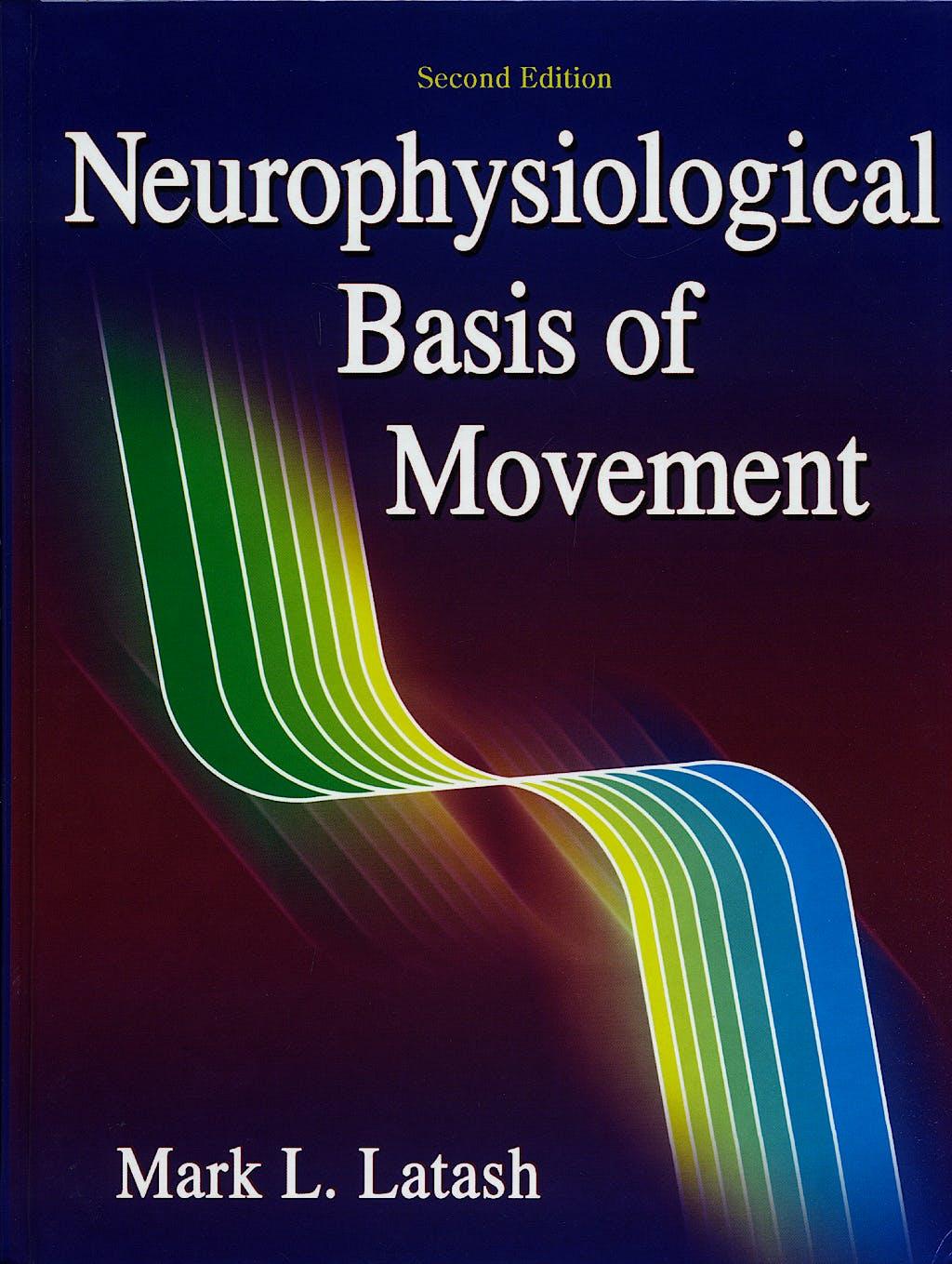 Portada del libro 9780736063678 Neurophysiological Basis of Movement