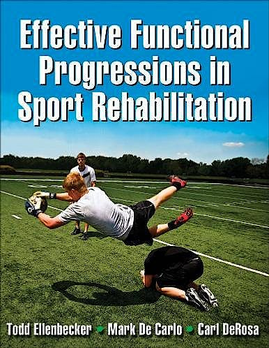 Portada del libro 9780736063814 Effective Functional Progressions in Sport Rehabilitation