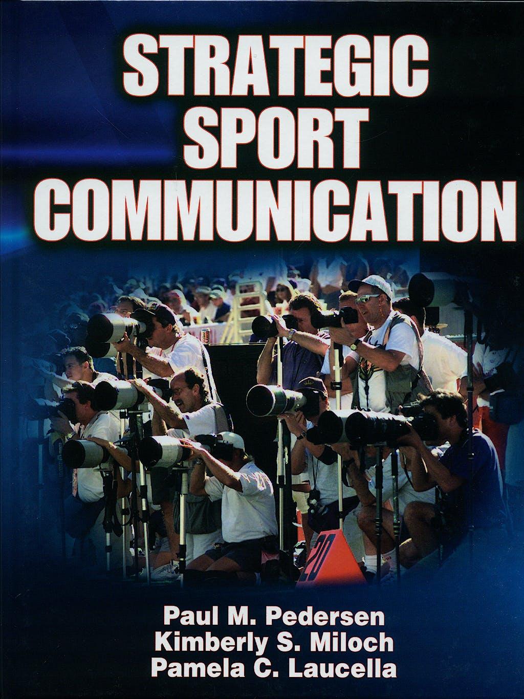 Portada del libro 9780736065245 Strategic Sport Communication