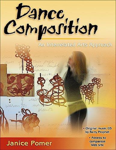 Portada del libro 9780736067904 Dance Composition. an Interrelated Arts Approach