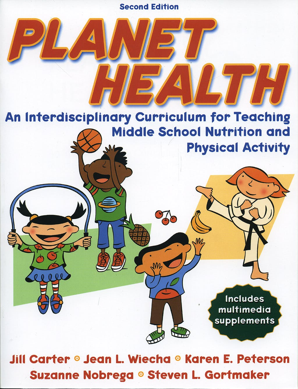 Portada del libro 9780736069182 Planet Health. an Interdisciplinary Curriculum for Teaching Middle School Nutrition and Physical Activity