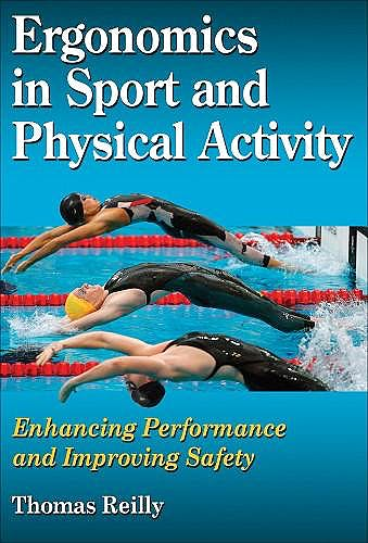 Portada del libro 9780736069328 Ergonomics in Sport and Physical Activity. Enhancing Performance and Improving Safety