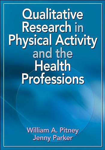 Portada del libro 9780736072137 Qualitative Research in Physical Activity and the Health Professions