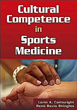 Portada del libro 9780736072281 Cultural Competence in Sports Medicine