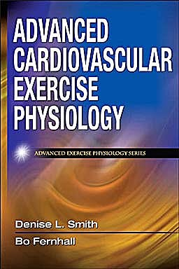 Portada del libro 9780736073929 Advanced Cardiovascular Exercise Physiology (Advance Exercise Physiology)
