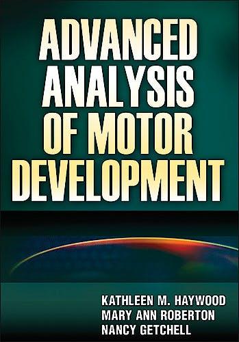 Portada del libro 9780736073936 Advanced Analysis of Motor Development
