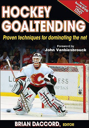 Portada del libro 9780736074278 Hockey Goaltending. Proven Techniques for Dominating the Net