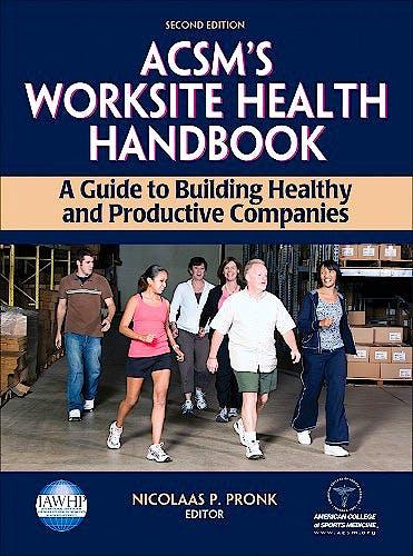 Portada del libro 9780736074346 ACSM's Worksite Health Handbook. A Guide to Building Healthy and Productive Companies