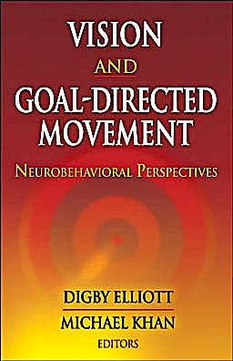 Portada del libro 9780736074759 Vision and Goal-Directed Movement. Neurobehavioral Perspectives