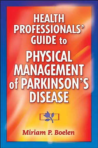 Portada del libro 9780736074926 Health Professionals' Guide to Physical Management of Parkinson's Disease