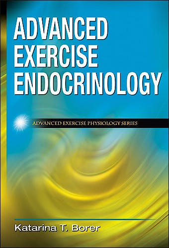 Portada del libro 9780736075169 Advanced Exercise Endocrinology (Advance Exercise Physiology)