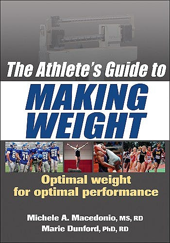 Portada del libro 9780736075862 The Athlete's Guide to Making Weight. Optimal Weight for Optimal Performance