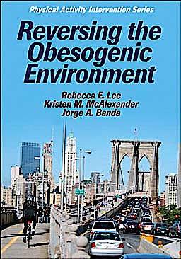 Portada del libro 9780736078993 Reversing the Obesogenic Environment