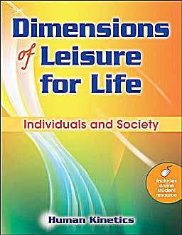 Portada del libro 9780736082884 Dimensions of Leisure for Life. Individuals and Society
