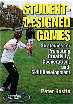 Portada del libro 9780736085908 Student-Designed Games. Strategies for Promoting Creativity, Cooperation, and Skill Development