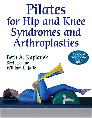 Portada del libro 9780736092241 Pilates for Hip and Knee Syndromes and Arthroplasties + Online Access