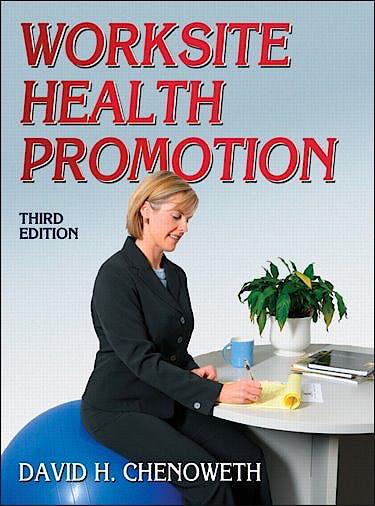 Portada del libro 9780736092913 Worksite Health Promotion