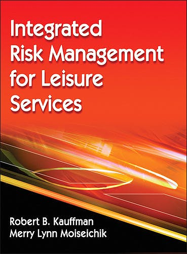 Portada del libro 9780736095655 Integrated Risk Management for Leisure Services