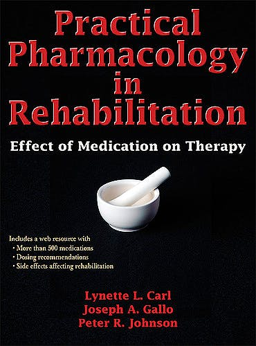 Portada del libro 9780736096041 Practical Pharmacology in Rehabilitation. Effect of Medication on Therapy