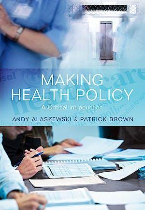 Portada del libro 9780745641737 Making Health Policy. a Critical Introduction