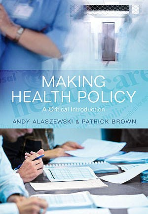 Portada del libro 9780745641744 Making Health Policy. a Critical Introduction