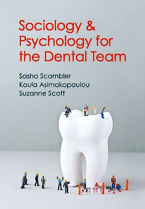 Portada del libro 9780745654331 Sociology and Psychology for the Dental Team. an Introduction to Key Topics