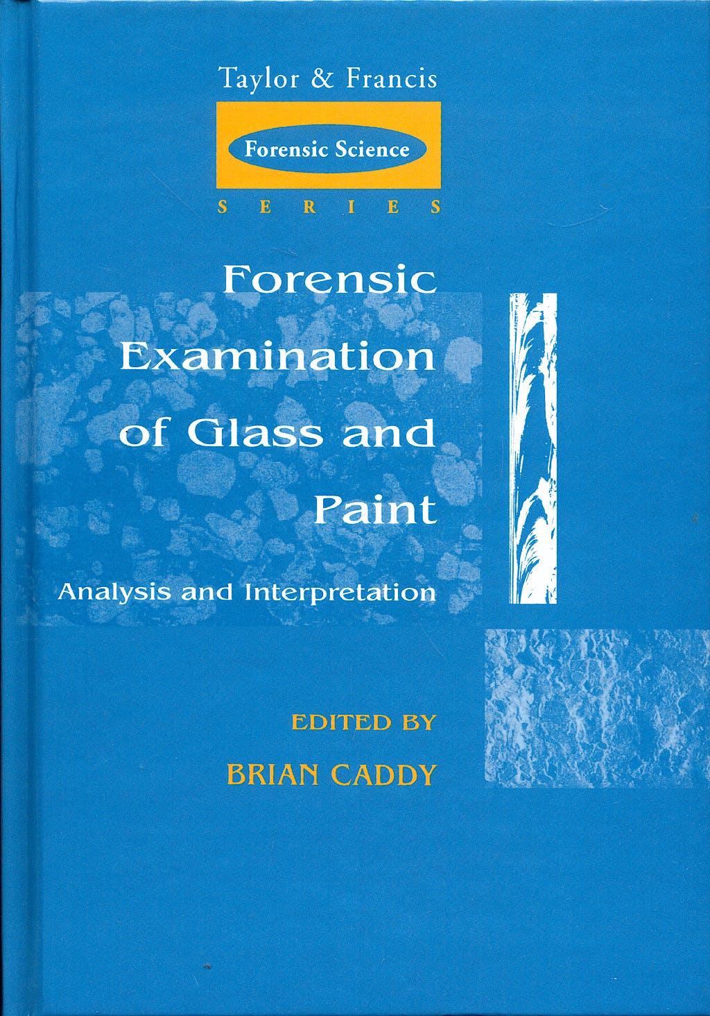 Portada del libro 9780748405794 Forensic Examination of Glass and Paint: Analysis and Interpretation