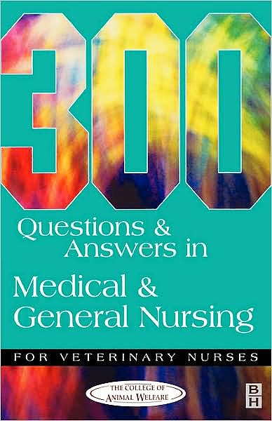 Portada del libro 9780750646970 300 Questions and Answers in Medical and General Nursing for Veterinary Nurses