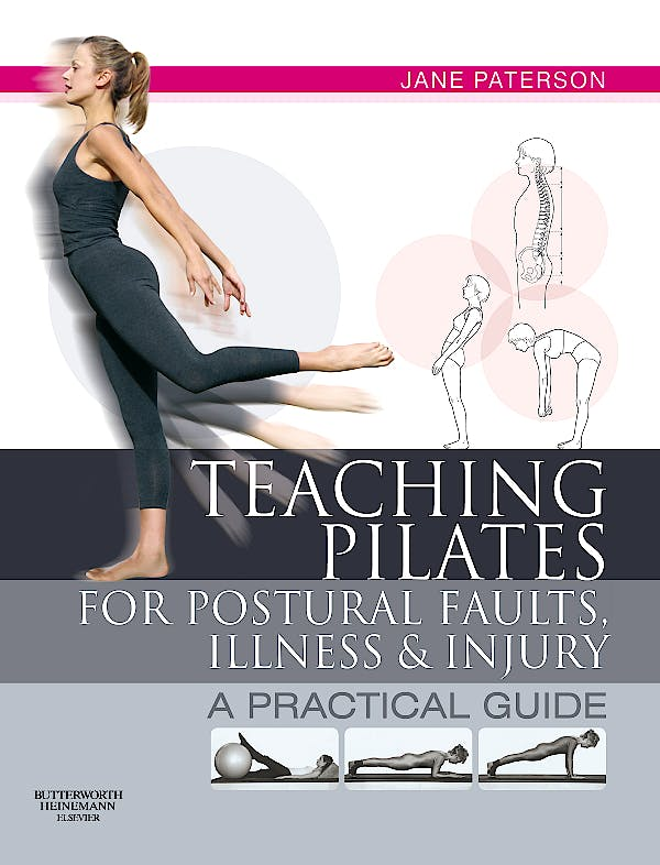 Portada del libro 9780750656474 Teaching Pilates for Postural Faults, Illness and Injury. a Practical Guide