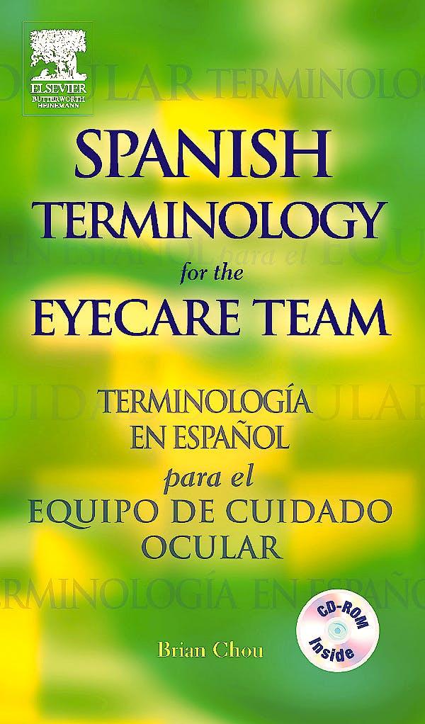 Portada del libro 9780750675628 Spanish Terminology for the Eyecare Team. Terminologia en Español Para El Equipo De Cuidado Ocular
