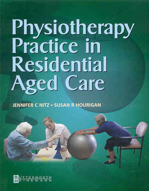 Portada del libro 9780750687720 Physiotherapy Practice in Residential Aged Care